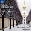 Steinberg: Passion Week - Clarion Choir, Fox (Naxos)
